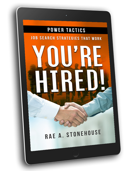 You're Hired! Power Tactics - Job Search Strategies That Work by Rae A. Stonehouse