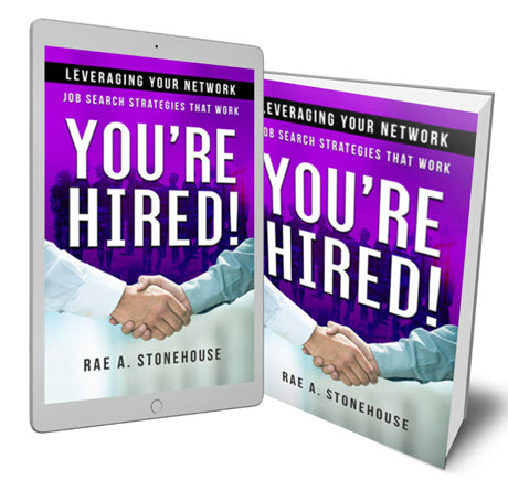 You\re Hired! Leveraging Your Network - Job Search Strategie That Work by Rae A. Stonehouse