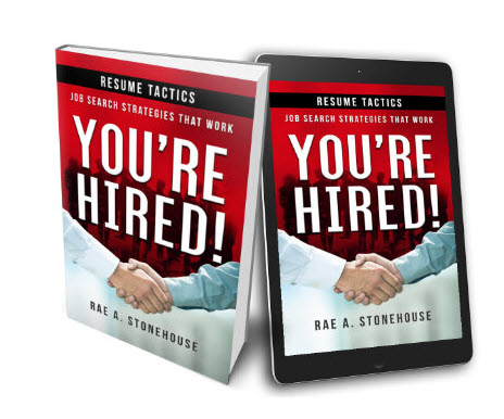 You're Hired! Resume Tactics - Job Search Strategies That Work by Rae A. Stonehouse